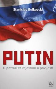 Putin – u potrazi za mjestom u povijesti