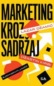 Marketing kroz sadržaj: Ultimativni vodič