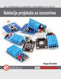Kolekcija projekata sa senzorima - više od 40 projekata za Arduino, Raspberry Pi  i ESP32