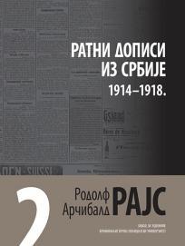 Rodolf Arčibald Rajs 2: Ratni dopisi iz Srbije 1914-1918.