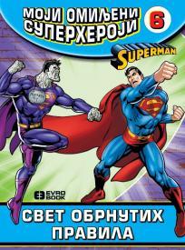 Moji omiljeni superheroji 6 - Svet obrnutih pravila