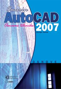 AutoCAD 2007 Osnovne tehnike
