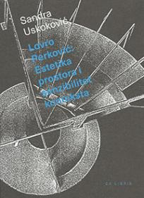 Lovro Perković: Estetika prostora i senzibilitet konteksta