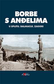 Borbe s anđelima u Splitu, Dalmaciji, Zagori