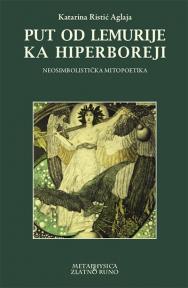 Put od Lemurije ka Hiperboreji: Neosimbolistička mitopoetika