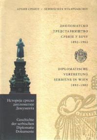 Diplomatsko predstavništvo Srbije u Beču 3: 1892-1902