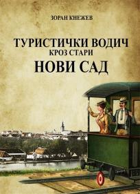 Turistički vodič kroz Stari Novi Sad