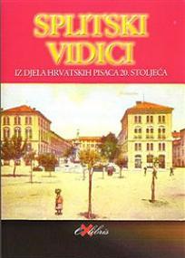 Splitski vidici iz djela hrvatskih pisaca 20. stoljeća