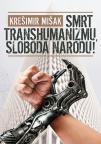 Smrt transhumanizmu, sloboda narodu!