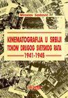 Kinematografija u Srbiji tokom Drugog svetskog rata (1941-1945)