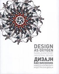 Dizajn kao kiseonik: Nikola Knežević - Industrijski dizajn