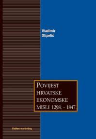 Povijest hrvatske ekonomske misli 1298.-1847.