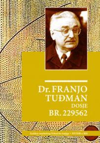 Dr. Franjo Tuđman, dosje br. 229562