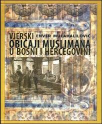 Vjerski običaji Muslimana u Bosni i Hercegovini