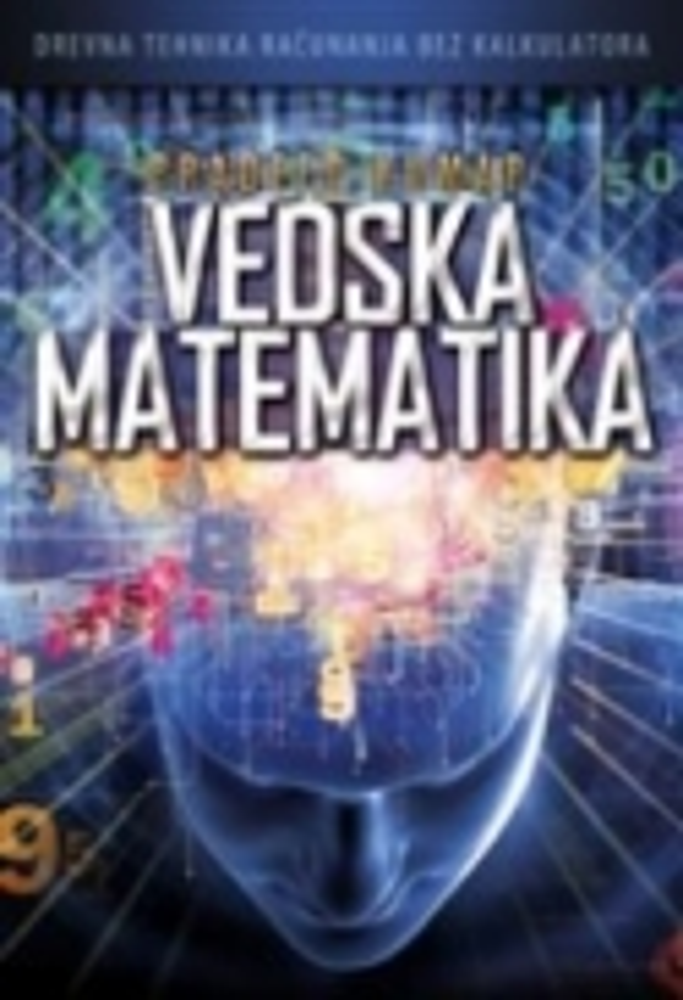 Vedska matematika: Drevna tehnika računanja bez kalkulatora