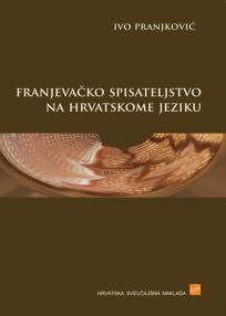 Franjevačko spisateljstvo u hrvatskom jeziku