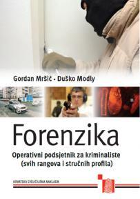 Forenzika: Operativni podsjetnik za kriminaliste (svih rangova i stručnih profila)