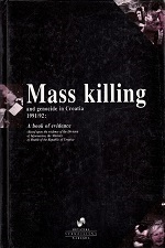 Mass Killing and Genocide in Croatia 1991/1992.