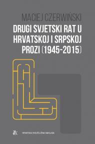 Drugi svjetski rat u hrvatskoj i srpskoj prozi (1945-2015)