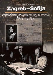 Zagreb - Sofija, Prijateljstvo po mjeri ratnog vremena 1941-1945.