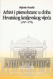 Arhivi i pismohrane u doba Hrvatskog kraljevskog vijeća (1767-1779)