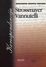 Korespondencija Josip Juraj Strossmayer - Serafin Vannutelli 1881-1887.