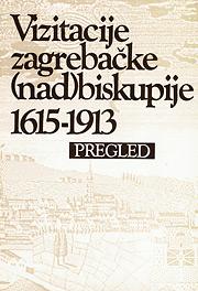 Kanonske vizitacije Zagrebačke (nad)biskupije 1615-1913, Pregled