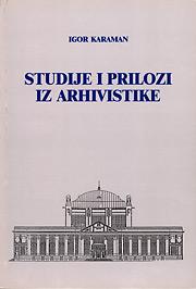 Studije i prilozi iz arhivistike