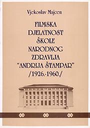 Filmska djelatnost Škole narodnog zdravlja Andrija Štampar (1926-1960)