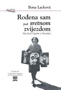 Rođena sam pod sretnom zvijezdom: Moj život Ciganke u Slovačkoj