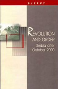 Revolution and Order: Serbia after October 2000