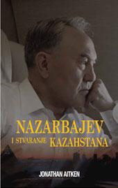 Nazarbajev i stvaranje Kazahstana