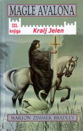 Magle Avalona: Kralj Jelen (treća knjiga)