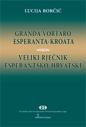 Granda vortaro esperanta-kroata / Veliki rječnik esperantsko-hrvatski