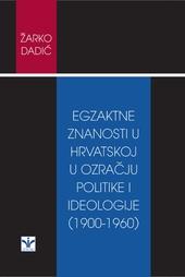 Egzaktne znanosti u Hrvatskoj u ozračju politike i ideologije (1900-1960)