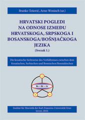 Hrvatski pogledi na odnose između hrvatskoga, srpskoga i bosanskoga/bošnjačkoga jezika