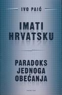 Imati Hrvatsku: Paradoks jednog obećanja