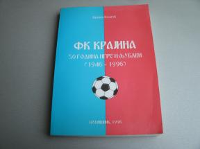 FK Krajina - 50 godina igre i ljubavi (1946-1996)