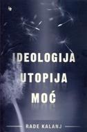 Ideologija, utopija, moć