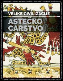 Velike civilizacije: Astečko carstvo