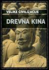 Velike civilizacije: Drevna Kina