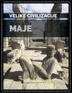 Velike civilizacije: Maje