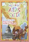 Moj prvi atlas sveta 2: Geografski atlas Afrike, Amerike, Australije i Okeanije