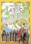 Moj prvi atlas sveta 1: Geografski atlas Evrope i Azije