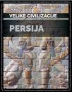 Velike civilizacije: Persija
