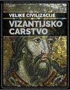 Velike civilizacije: Vizantijsko carstvo
