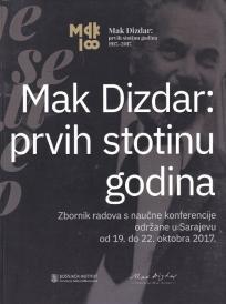 Mak Dizdar: prvih stotinu godina