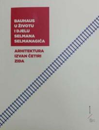 Bauhaus u životu i djelu Selmana Selmanagića