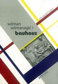 Selman Selmanagić i Bauhaus