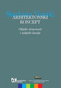 Arhitektonski koncept: Objekt stvarnosti i subjekt iluzije